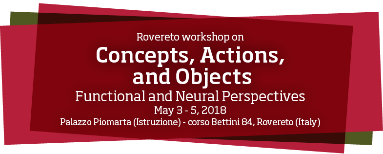 Rovereto workshop on Concepts, Actions, and Objects
