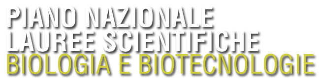 Piano Nazionale Lauree Scientifiche - Biologia e Biotecnologie